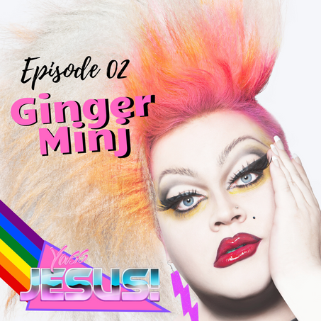 Episode 102: Serving Up Quarantine Realness with Ginger Minj
