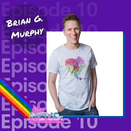 Episode 110: Jesus was Poly AF with Brian G. Murphy