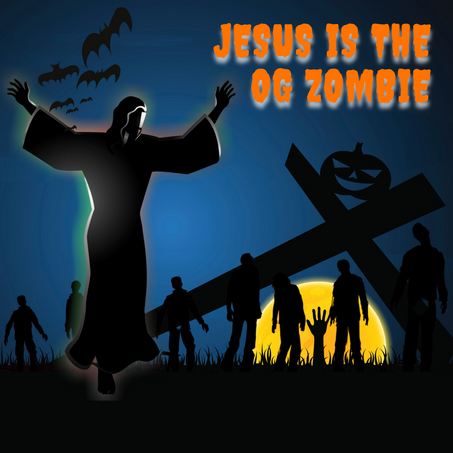 Episode 131: Jesus the OG Zombie