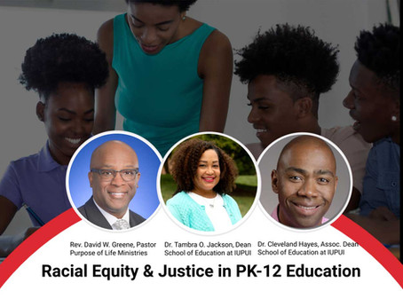 """""""Racial Equity & Justice in PK-12""""         at the School of Education at IUPUI"""