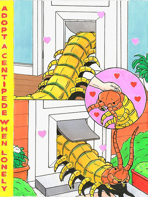 Adopt A Centipede When Lonely Poster