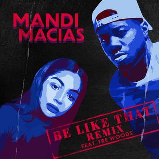 Mandi Macias– It Be Like That (2019)