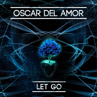Oscar Del Amor– Let Go (2016)