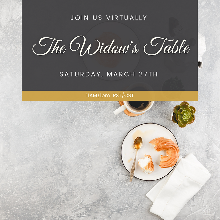 Sacred Share presents: The Widows Table ~ March