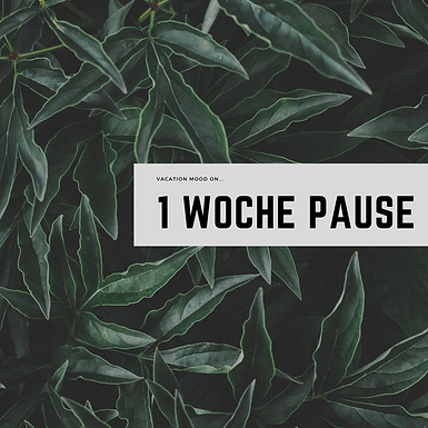 1 Woche Pause