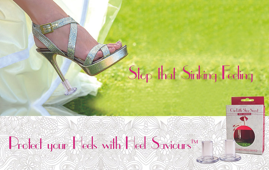 Brides, Bridesmaids, Race Days, Outdoor Events and Everyday Wear Protect your High Heels and Stilettos from damage and sinking into the ground. Heel Saviours, Heel Protectors, Heel Stoppers, Clean Heels, Secret Weapons, Flipsters, Starletto's