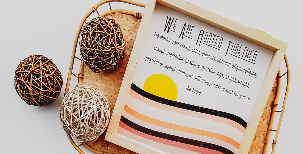 We are Rooted Together - Wood Sign