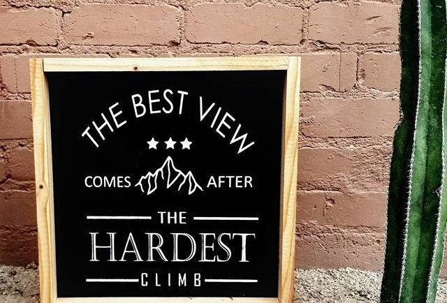 The Best View comes after the Hardest Climb Wood Sign