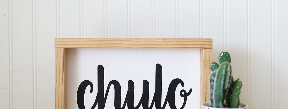Chulo- Wood Sign