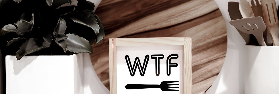 WTF - Where's the Food- WOOD SIGN