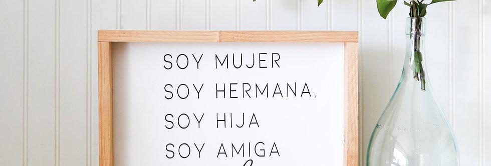 Soy Mujer Soy Hermana Soy Hija Soy Amiga Soy Poderosa- Wood Sign