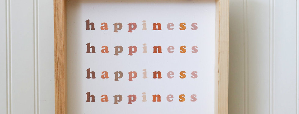 HAPPINESS -Wood Sign