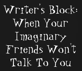 A FIGHT WITH WRITER'S BLOCK