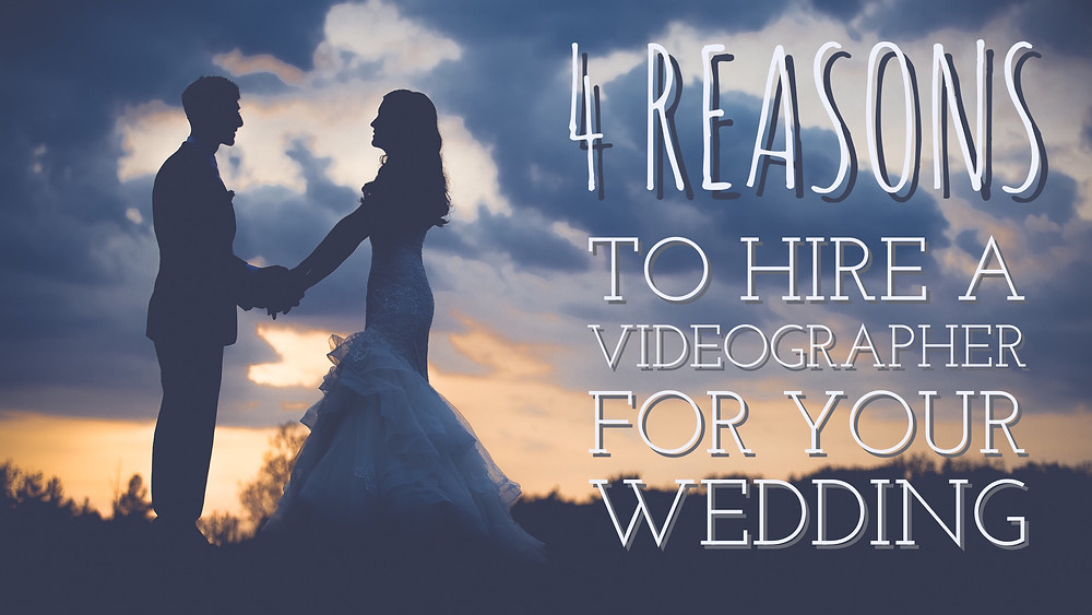 4 Reasons to Hire a Wedding Videographer Alabama