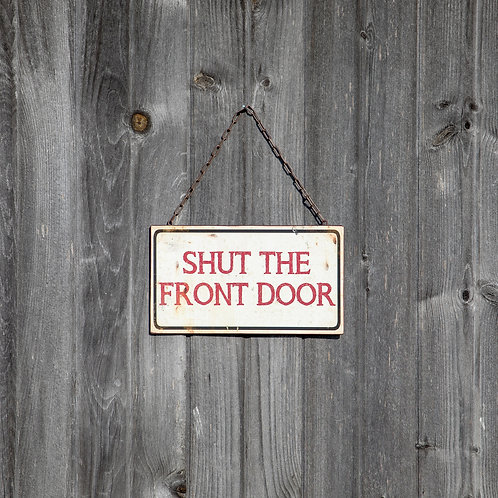 Palmetto Collection- shut the front door sign