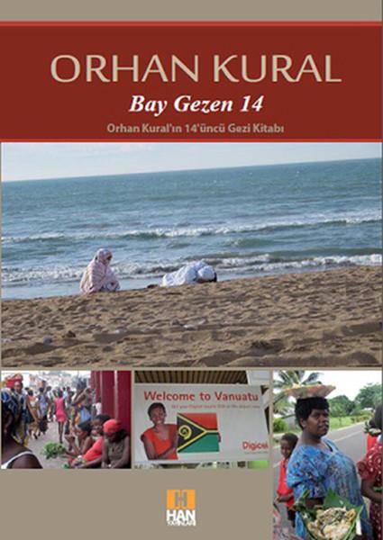 Bay Gezen 14Han Yayınları (Mart 2013) Fiji, Beyrut, Guyanalar, Maldiv Adaları, Vanuatu, Batı Sahra, Güney , El Salvador, Moritanya, Vietnam, Irak
