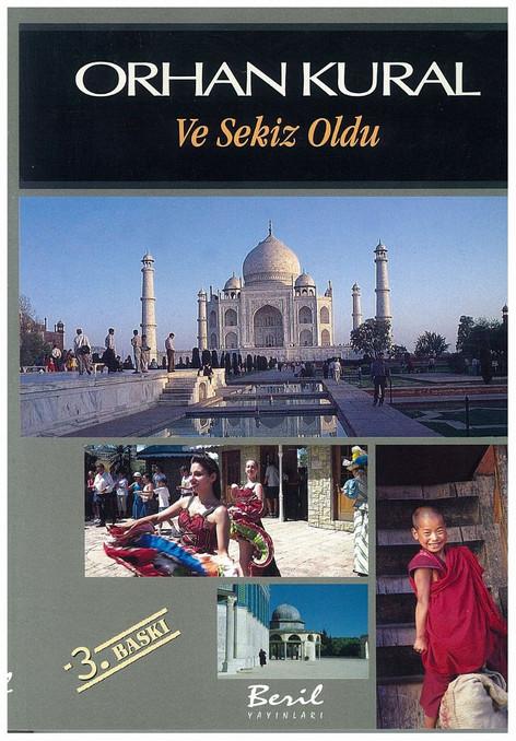 Beril Yayınevi, (3. Basım, Mart 2007) Namibya, Güney Afrika Cumhuriyeti, Hindistan, Bhutan, Gana, Togo, Benin, Nijerya.