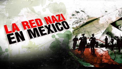 La Red Nazi en México