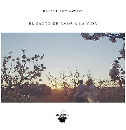 EL CANTO DE AMOR A LA VIDA (CD) - Rafael Lechowski