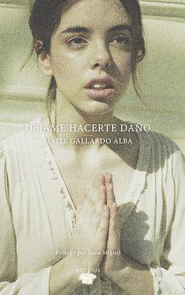DÉJAME HACERTE DAÑO - Maite Alba