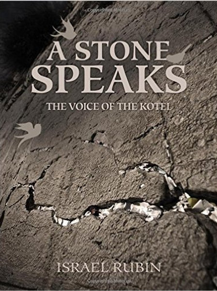 A Stone Speaks – the Voice of the Kotel