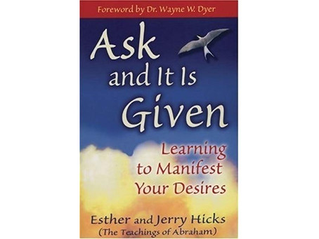 Ask And It Is Given - A Brief Overview