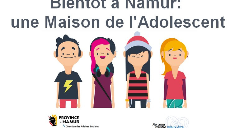 Bientôt une Maison de l'Adolescent à Namur
