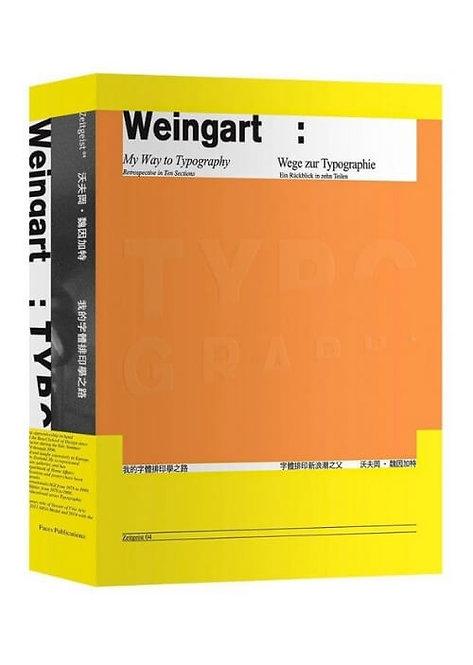我的字體排印學之路:字體排印新浪潮之父沃夫岡‧魏因加特 Typography: My Way to Typography