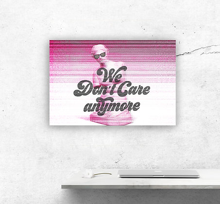 We don't care by Apartment415