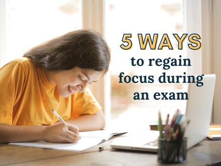 Five Ways to Regain Focus During an Exam