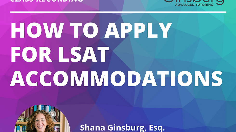 How to Apply for LSAT Accommodations Class Recording