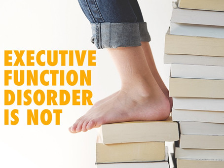 The Truth About Executive Dysfunction