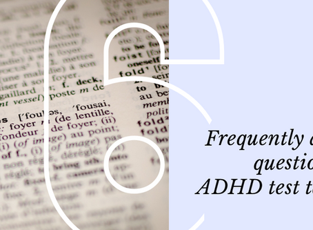 6 Frequently Asked Questions of ADHD Test Takers