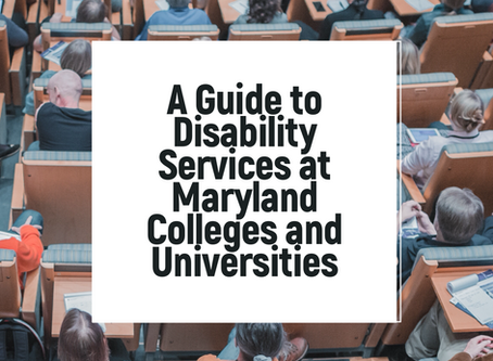 A Guide to Disability Services at Maryland Colleges and Universities
