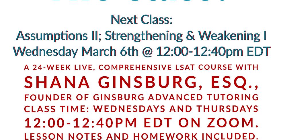 LSAT Boss Class 15: Assumptions II; Strengthen & Weaken I