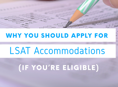 Why You Should Apply for LSAT Accommodations (if you're eligible)