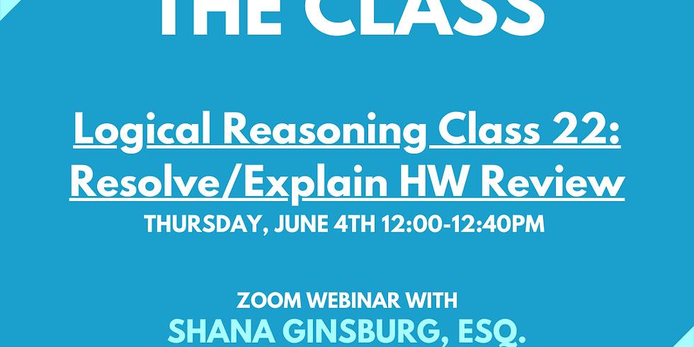 LSAT Boss Class 22: Resolve/Explain HW Review