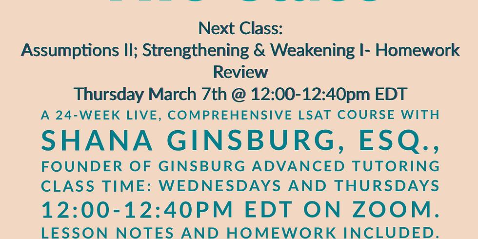LSAT Boss Class 16: Assumptions II; Strengthen & Weaken I - Homework Review