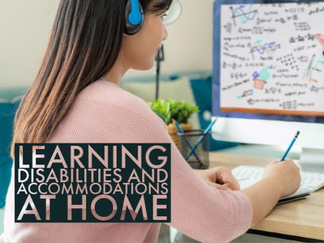 Learning Disabilities and Accommodations at Home