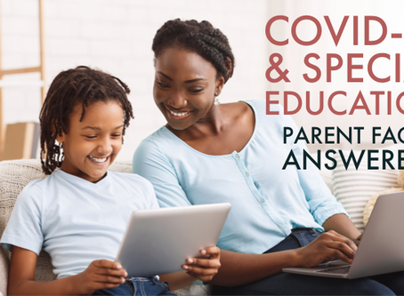 COVID-19 & Special Education: Parent FAQs Answered