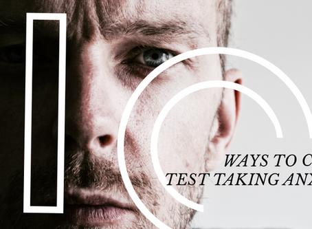 10 Ways to Crush Test Taking Anxiety
