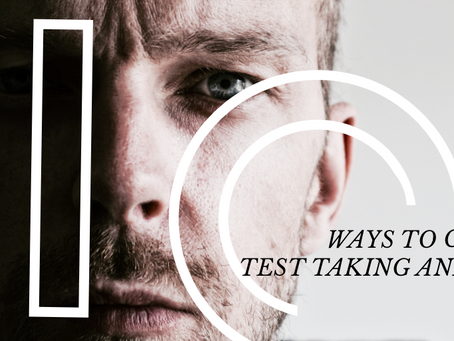 10 Ways to Crush Test Taking Anxiety