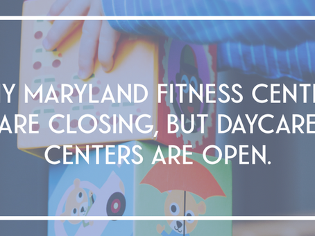 Maryland fitness centers are closing. But childcare is open. Here's why: