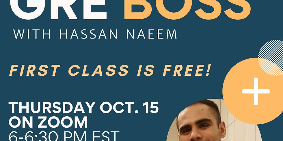 GRE Boss: Quantitative Reasoning w/ Hassan Naeem (1st Class FREE)