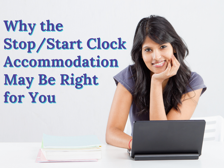 Why the Stop/Start Clock Accommodation May Be Right for You