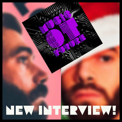 New interview!! - Music of the Future...
