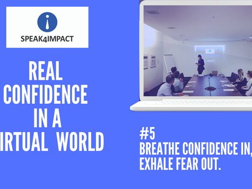 Real Confidence: #5 - Breathe Confidence in, exhale Fear out.