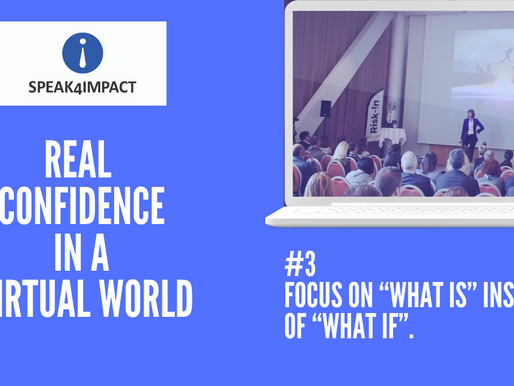 """Real Confidence: #3 - Focus on """"What IS"""" instead of """"What IF""""."""