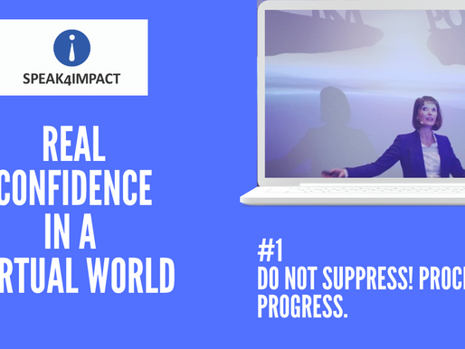 Real Confidence: #1 - Do not suppress: process to progress.