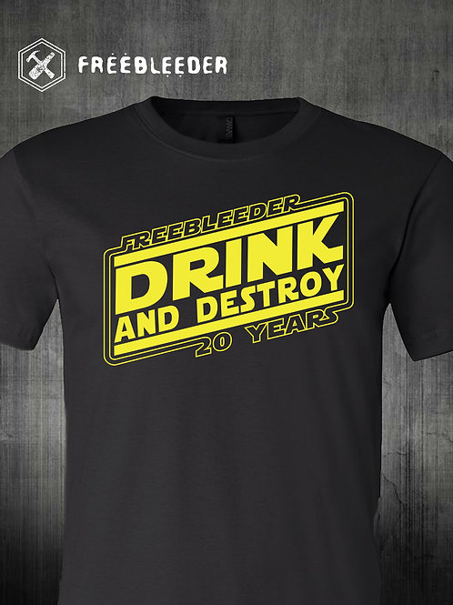 Freebleeder Drink and Destroy 20th anniversary shirt
